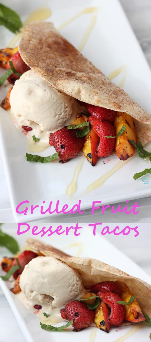Grilled Fruit Dessert Tacos
